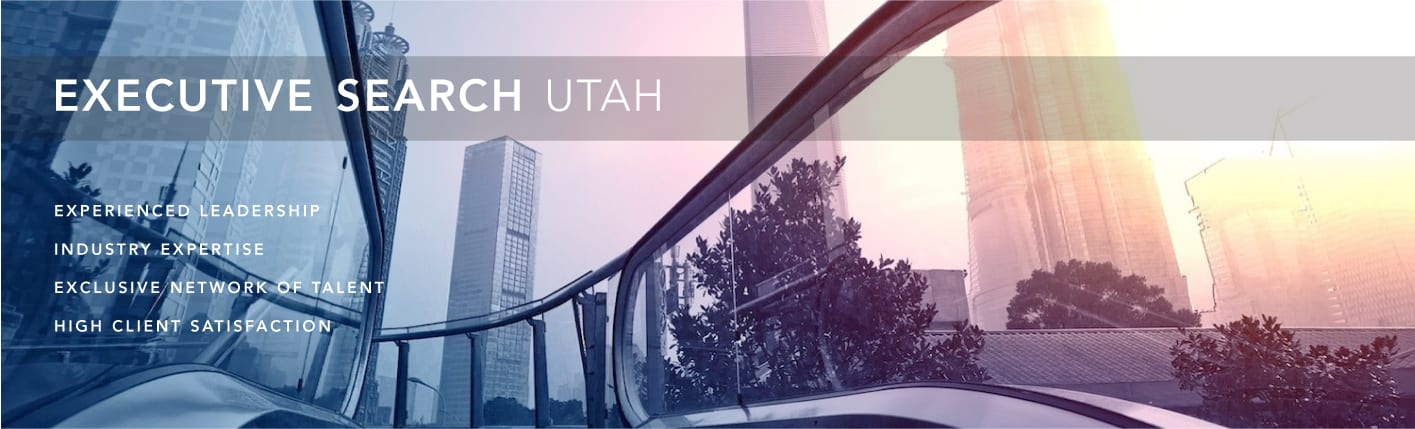 Executive Search Utah | Finding the best leadership for the best companies