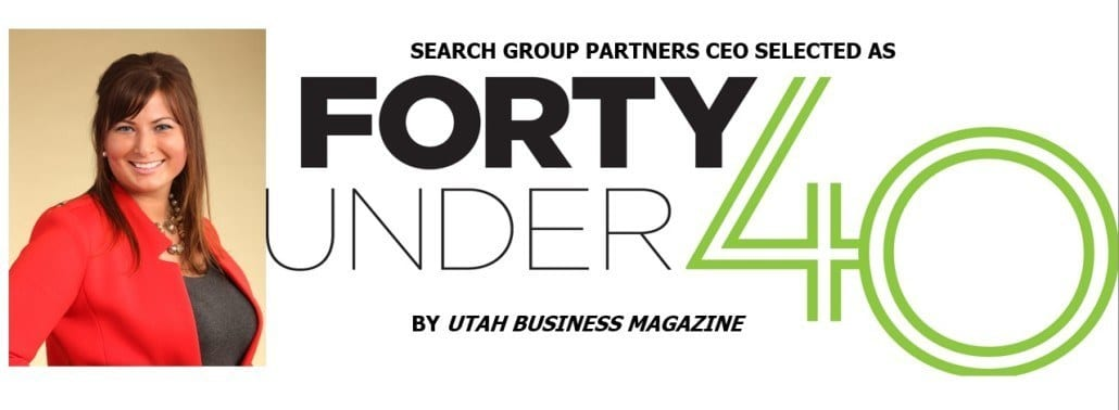"SEARCH GROUP PARTNERS CEO SELECTED AS ""FORTY UNDER 40"" BY UTAH BUSINESS MAGAZINE"